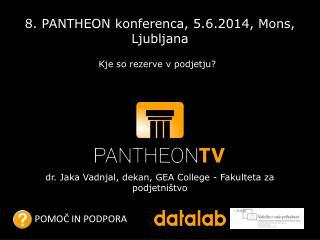 8. PANTHEON konferenca, 5.6.2014,  Mons , Ljubljana