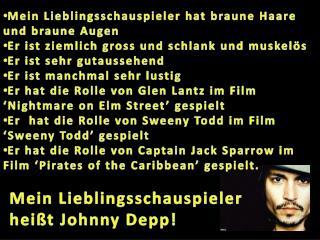 Mein  Lieblingsschauspieler heißt  Johnny  Depp !
