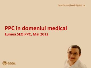 PPC in domeniul medical Lumea SEO PPC, Mai 2012