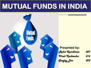 Presented by: Rohit Kumbhare007 Vivek Kushwaha016 Sanjay Das  023