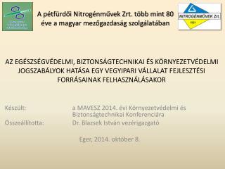 Készült: a MAVESZ 2014. évi Környezetvédelmi és Biztonságtechnikai Konferenciára