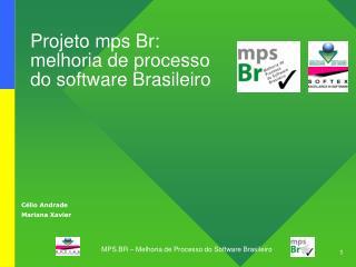 Projeto  mps Br: melhoria de processo  do software Brasileiro
