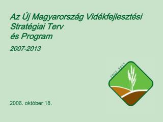 Az Új Magyarország Vidékfejlesztési Stratégiai Terv  és Program 2007-2013