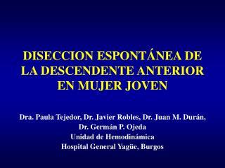 DISECCION ESPONTÁNEA DE LA DESCENDENTE ANTERIOR EN MUJER JOVEN