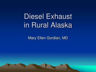 Diesel Exhaust  in Rural Alaska