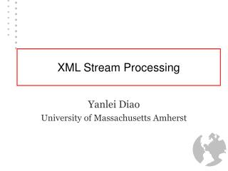 XML Stream Processing