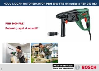 NOUL CIOCAN ROTOPERCUTOR PBH 3000 FRE (Inlocuieste PBH 240 RE)