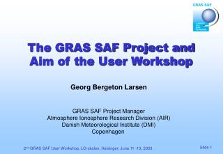 The GRAS SAF Project and Aim of the User Workshop