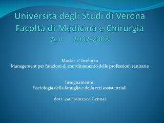 Università degli Studi di Verona Facoltà di Medicina e Chirurgia  A.A.    2007-2008