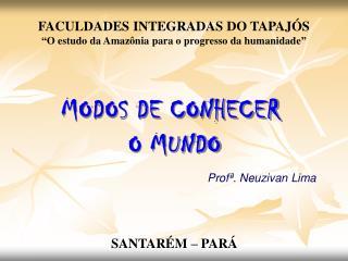 """FACULDADES INTEGRADAS DO TAPAJÓS """"O estudo da Amazônia para o progresso da humanidade"""""""