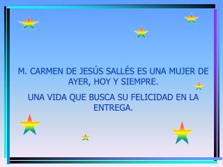 M. CARMEN DE JESÚS SALLÉS ES UNA MUJER DE AYER, HOY Y SIEMPRE.