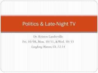 Politics & Late-Night TV