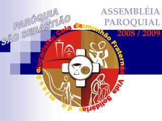 ASSEMBLÉIA PAROQUIAL  2008 / 2009