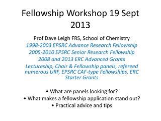 Fellowship Workshop 19 Sept 2013