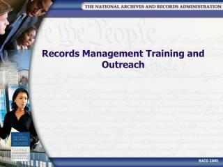 Records Management Training and Outreach