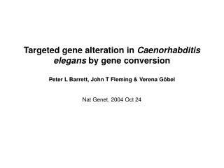 Targeted gene alteration in  Caenorhabditis elegans  by gene conversion