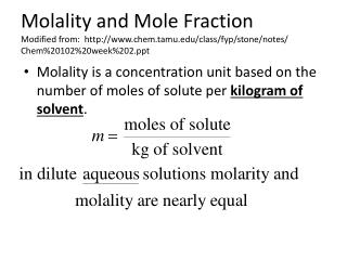 Molality is a concentration unit based on the number of moles of solute per  kilogram of solvent .