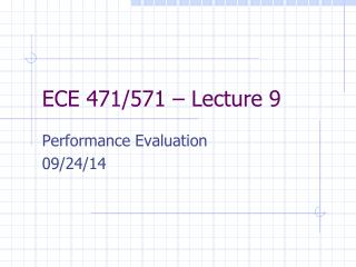 ECE 471/571 � Lecture 9
