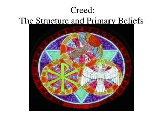 Creed:  The Structure and Primary Beliefs