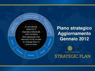 Piano  strategico Aggiornamento Gennaio  2012