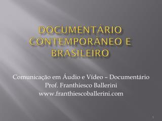 Documentário Contemporâneo e Brasileiro