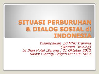 SITUASI PERBURUHAN & DIALOG SOSIAL  di  INDONESIA