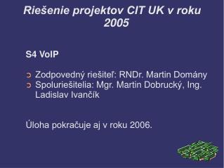 Riešenie projektov CIT UK v roku 2005