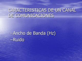 Ancho de Banda (Hz) Ruido