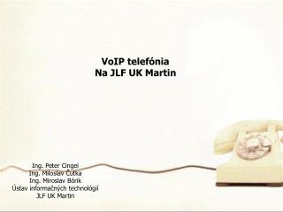 VoIP telef ónia Na JLF UK Martin
