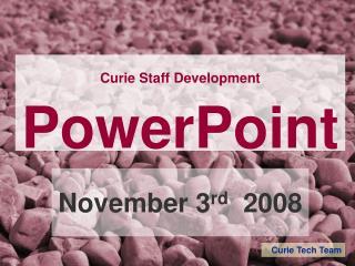 Curie Staff Development PowerPoint