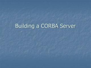Building a CORBA Server