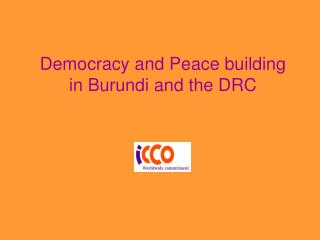 Democracy and Peace building   in Burundi and the DRC