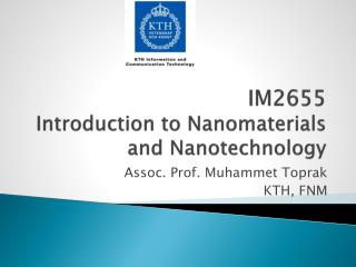 IM2655 Introduction to  Nanomaterials  and Nanotechnology