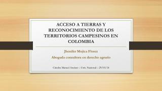 ACCESO A TIERRAS Y RECONOCIMIENTO DE LOS TERRITORIOS CAMPESINOS EN COLOMBIA