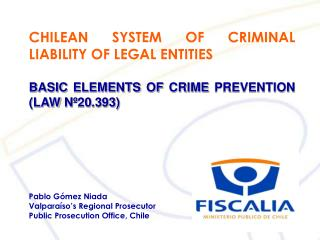CHILEAN SYSTEM OF CRIMINAL LIABILITY OF LEGAL ENTITIES