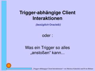Trigger-abhängige Client Interaktionen (bezüglich  Oracle8 i)