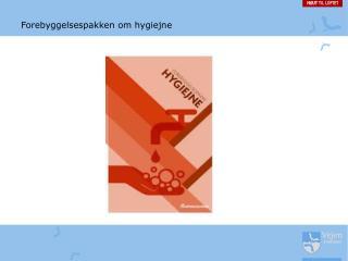 Forebyggelsespakken om hygiejne