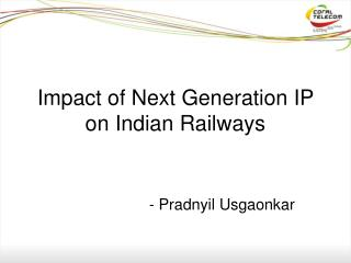 Impact of Next Generation IP on Indian Railways