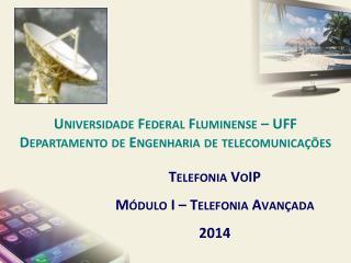 Telefonia  VoIP Módulo I – Telefonia Avançada 2014
