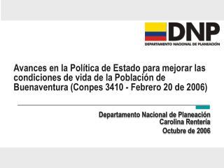 Departamento Nacional de Planeaci�n Carolina Renter�a Octubre de 2006