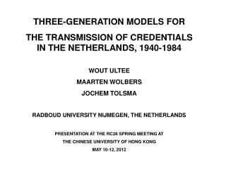 THREE-GENERATION MODELS FOR  THE TRANSMISSION OF CREDENTIALS IN THE NETHERLANDS, 1940-1984