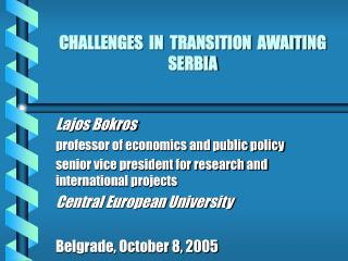 CHALLENGES  IN  TRANSITION  AWAITING  SERBIA