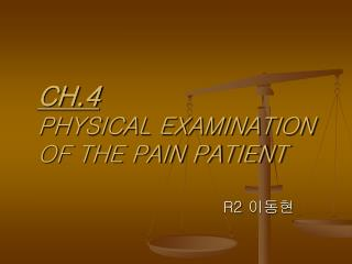 CH.4 PHYSICAL EXAMINATION OF THE PAIN PATIENT