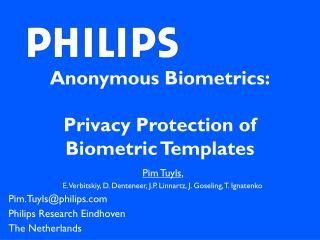 Anonymous Biometrics: Privacy Protection of Biometric Templates