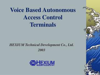 Voice Based Autonomous  Access Control  Terminals