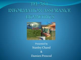 TEL 581 INFORMATION ASSURANCE  BIOMETRICS