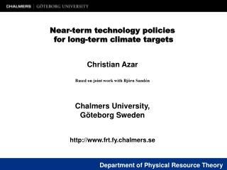 Christian Azar Based on joint work with Björn Sandén Chalmers University,  Göteborg Sweden