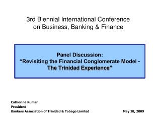 "Panel Discussion: ""Revisiting the Financial Conglomerate Model -  The Trinidad Experience"""