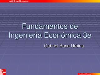 Fundamentos de Ingeniería Económica 3e