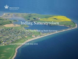 Indlæg Naturstyrelsen v. Luise Pape Rydahl og Mads Kjærstrup